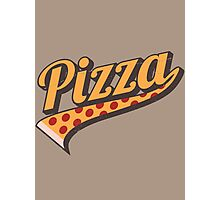 BELIEVE IN PIZZA...CAUSE PIZZA! Photographic Print