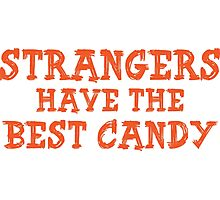 Strangers Have The Best Candy Photographic Print