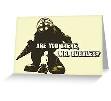 Bioshock: Are you there, Mr. Bubbles? Greeting Card