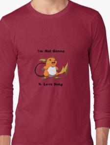 I'm Not Gonna Raichu A Love Song Long Sleeve T-Shirt