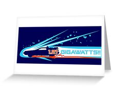 1.21 Gigawatts! Greeting Card