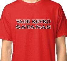 vade retro satanas funny quote Classic T-Shirt
