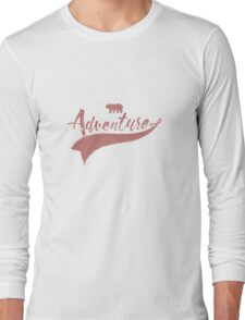 Adventure quote Long Sleeve T-Shirt