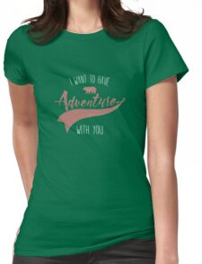 Adventure quote Womens Fitted T-Shirt