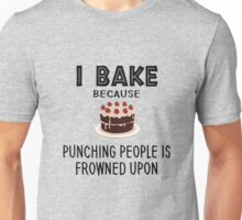 I Bake Because Punching People is Frowned Upon Funny T-Shirt Unisex T-Shirt