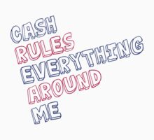 Cash rules everything around me by MegaLawlz