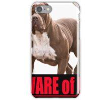 Beware of dog pit bull iPhone Case/Skin