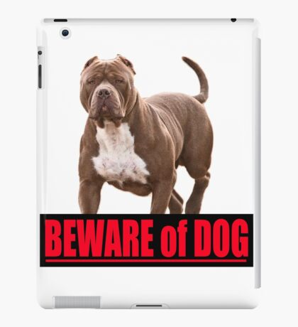 Beware of dog pit bull iPad Case/Skin