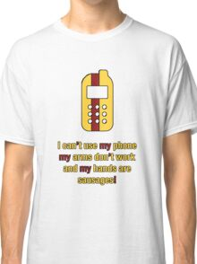 My arms don't work and my hands are sausages! Inbetweeners Classic T-Shirt