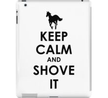 Keep Calm and Shove It - Black iPad Case/Skin