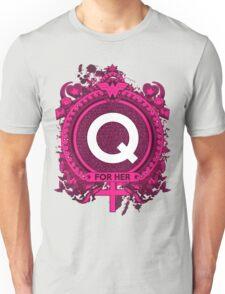 FOR HER - Q Unisex T-Shirt