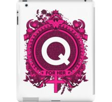 FOR HER - Q iPad Case/Skin