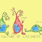 A Culture of Laziness by Immy Smith