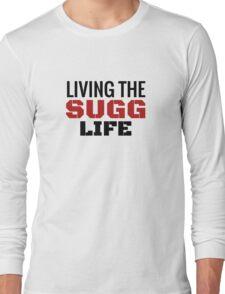 Living the Sugg Life  Long Sleeve T-Shirt