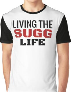 Living the Sugg Life  Graphic T-Shirt