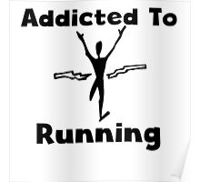 Addicted To Running Poster