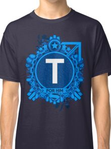 FOR HIM - T Classic T-Shirt