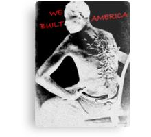 We Built it Metal Print