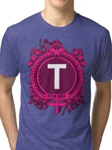 FOR HER - T Tri-blend T-Shirt