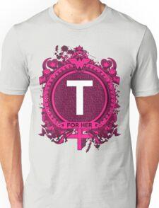 FOR HER - T Unisex T-Shirt