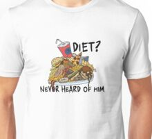 Diet? I've Never Heard of Him Unisex T-Shirt