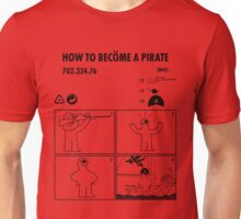How to become a pirate Unisex T-Shirt