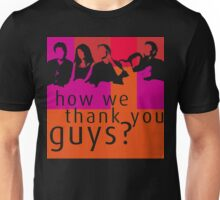 How We Thank You Guys Unisex T-Shirt
