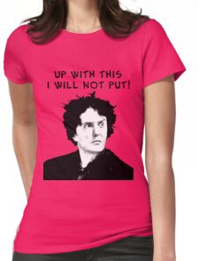 Up With This I Will Not Put! Womens Fitted T-Shirt