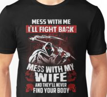 Mess With My Wife Funny T-Shirt Unisex T-Shirt
