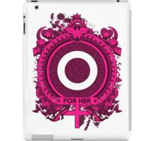 FOR HER - O iPad Case/Skin