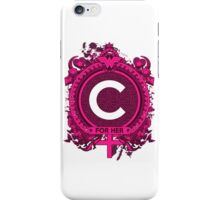 FOR HER - C iPhone Case/Skin