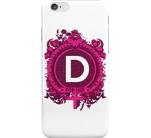 FOR HER - D iPhone Case/Skin