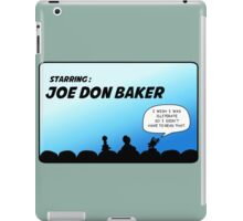 Mystery Science Theater 3000 and Joe Don Baker. A love/hate relationship iPad Case/Skin