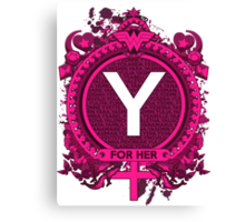FOR HER - Y Canvas Print