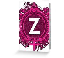 FOR HER - Z Greeting Card