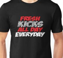 Fresh Kicks All day Everyday Unisex T-Shirt
