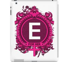 FOR HER - E iPad Case/Skin