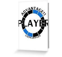 Player! Advantage! Greeting Card