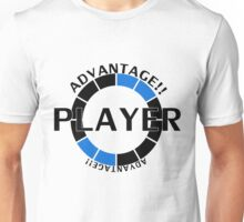 Player! Advantage! Unisex T-Shirt