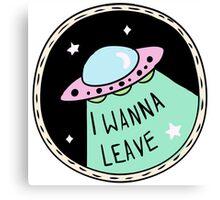 I wanna leave - UFO button Canvas Print