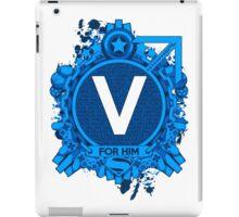 FOR HIM - V iPad Case/Skin