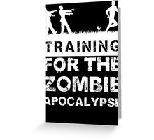 Training For The Zombie Apocalypse T Shirt Greeting Card