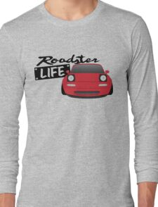 Mazda Miata - Roadster Life Long Sleeve T-Shirt
