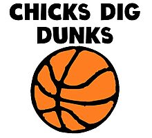 Chicks Dig Dunks Photographic Print