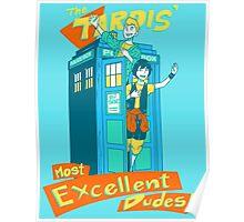 Tardis' Excellent dudes Poster