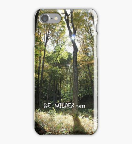 BE WILDER ness iPhone Case/Skin