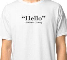 Hello - Melania Trump Classic T-Shirt