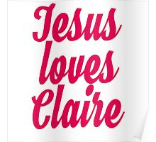 Jesus loves Claire Poster