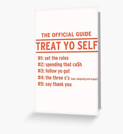 Parks and Recreation - TREAT YO SELF Greeting Card