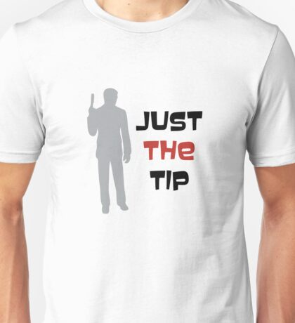 Just the Tip Unisex T-Shirt